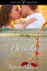 Cover of The Trouble with Beaches by Kristi Ahlers