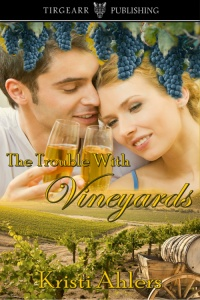 Cover of The Trouble With Vineyards by Kristi Ahlers