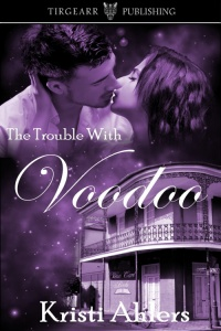 Cover of The Trouble With Voodoo by Kristi Ahlers